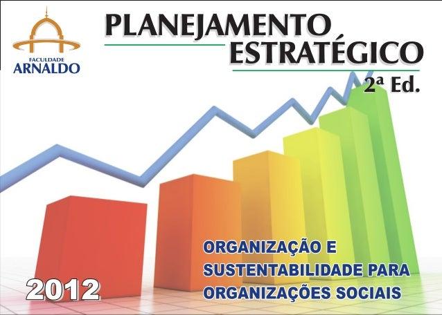 APRESENTAÇÃO Para o sucesso das atividades de organizações do terceiro setor, como ONG's (organizações não governamentais)...