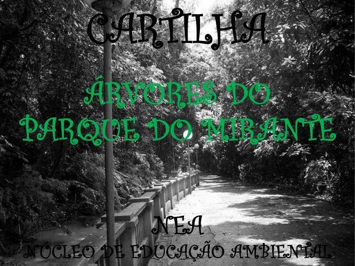 CARTILHA   ÁRVORES DOPARQUE DO MIRANTE   Clique para editar o estilo do subtítulo mestre                              NEAN...