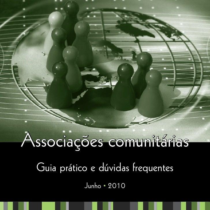 Associações comunitárias  Guia prático e dúvidas frequentes             Junho 2010