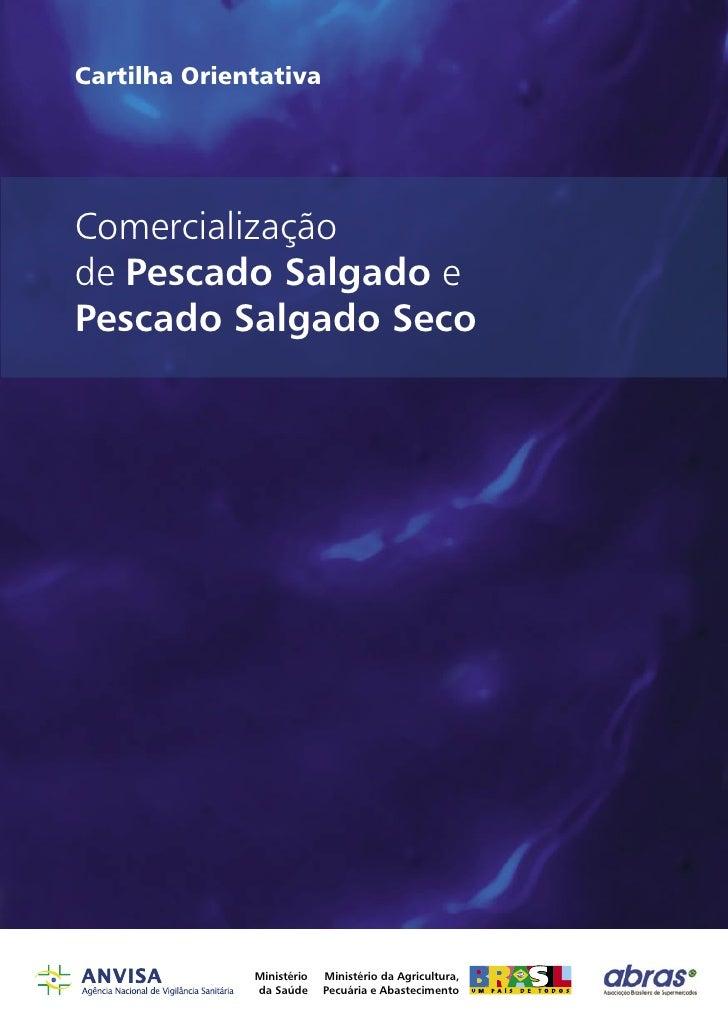 Cartilha Orientativa     Comercialização de Pescado Salgado e Pescado Salgado Seco                   Ministério   Ministér...