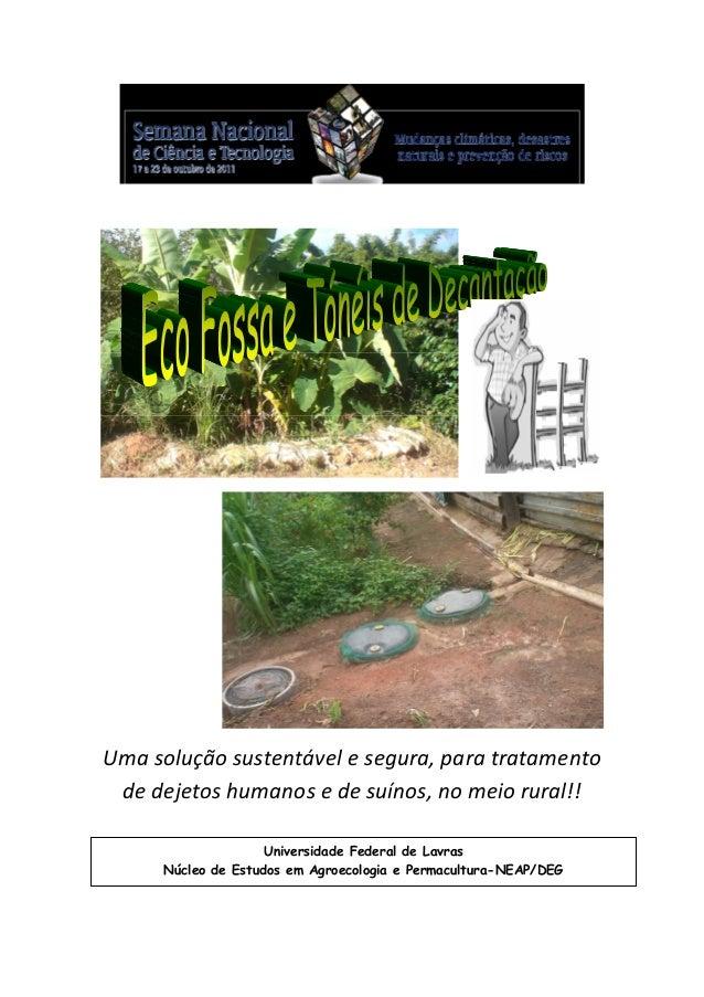 Uma solução sustentável e segura, para tratamento de dejetos humanos e de suínos, no meio rural!! Universidade Federal de ...