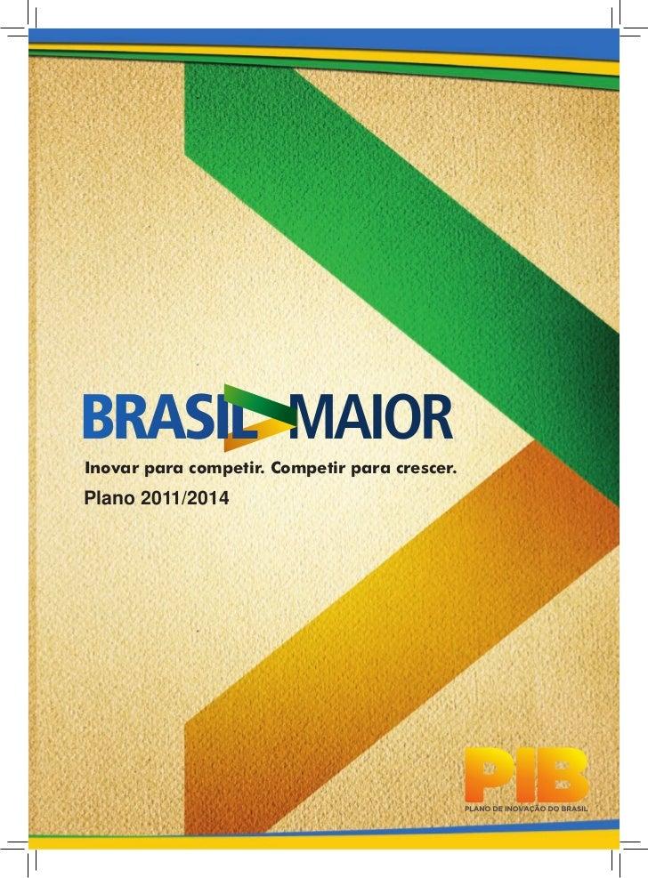 Inovar para competir. Competir para crescer.Plano 2011/2014