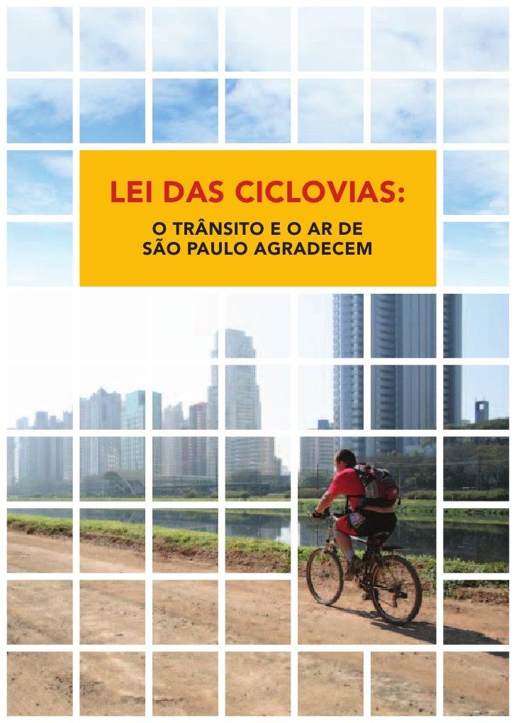 Lei das CiCLovias:  o trânsito e o ar de são PauLo agradeCem