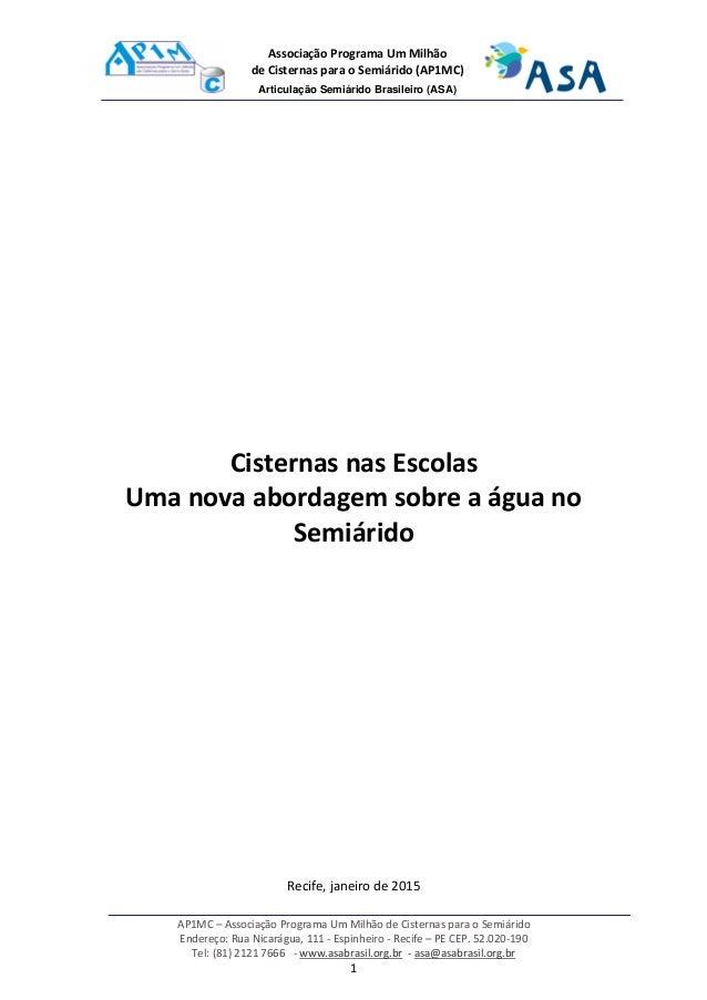 AP1MC – Associação Programa Um Milhão de Cisternas para o Semiárido Endereço: Rua Nicarágua, 111 - Espinheiro - Recife – P...