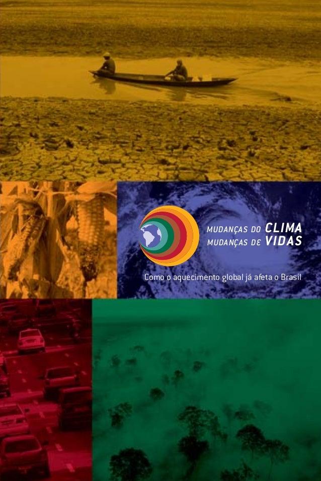 MUDANÇAS DO CLIMA MUDANÇAS DE VIDAS Como o aquecimento global já afeta o Brasil pratadesigngráfico Cartilha Clima 8/18/06 ...