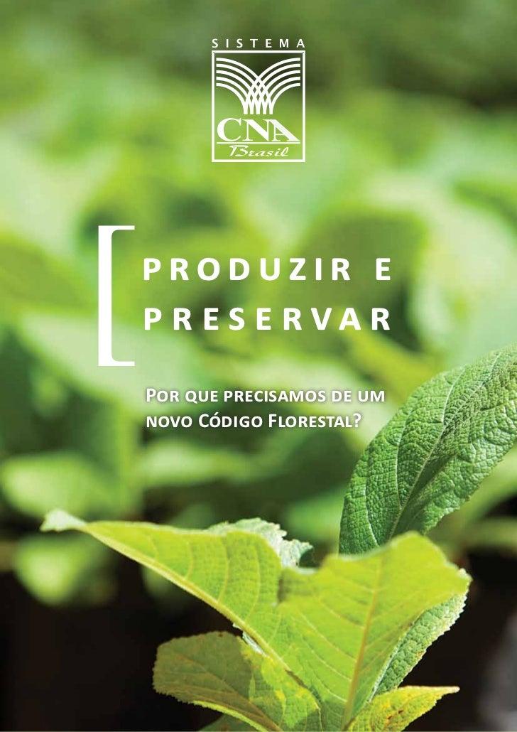 produzir epreservarPor que precisamos de umnovo Código Florestal?