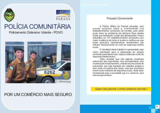 POLÍCIA COMUNITÁRIAPOR UM COMÉRCIO MAIS SEGUROPoliciamento Ostensivo Volante - POVOA Polícia Militar do Paraná procedeu um...