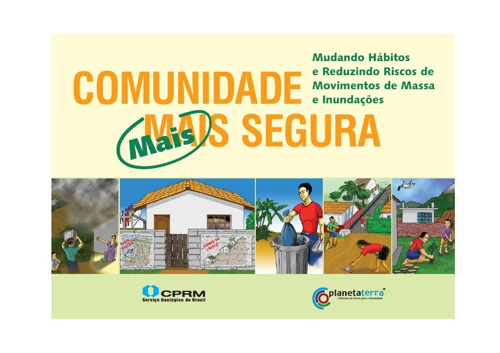 Mudando HábitosCOMUNIDADE          e Reduzindo Riscos de          Movimentos de Massa          e Inundações  MMAIS SEGURA ...