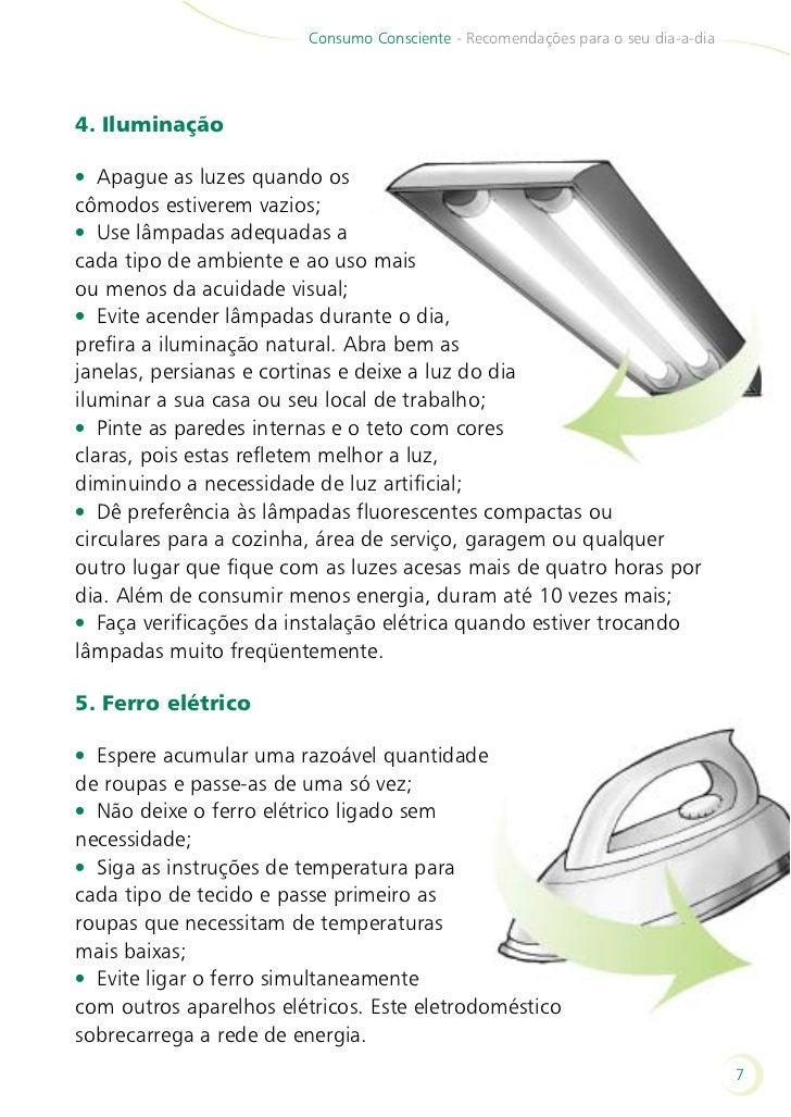Consumo Consciente - Recomendações para o seu dia-a-dia    6. Ar-condicionado e ventilador    • Dimensione adequadamente o...