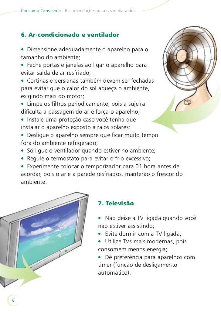Consumo Consciente - Recomendações para o seu dia-a-dia8. Microondas• Fornos microondas e ferros elétricospossuem quase a ...