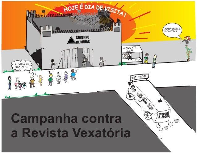 AINDA QUEREM PRIVATIZAR... ALUGO ATÉ A MÃE 3 HORAS DE FILA, AFF... $$ Campanha contra a Revista Vexatória