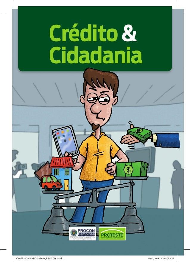 Crédito & Cidadania  Cartilha Credito&Cidadania_PROCON.indd 1  11/13/2013 10:24:03 AM