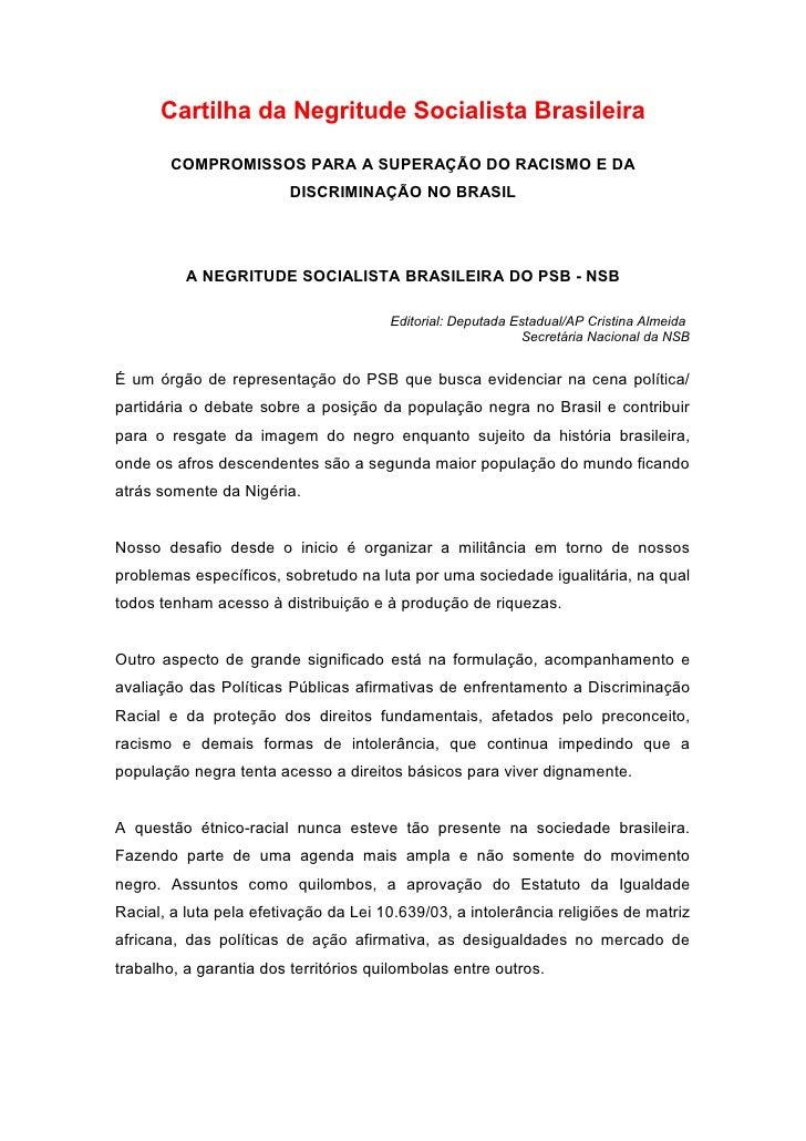Cartilha da Negritude Socialista Brasileira        COMPROMISSOS PARA A SUPERAÇÃO DO RACISMO E DA                         D...