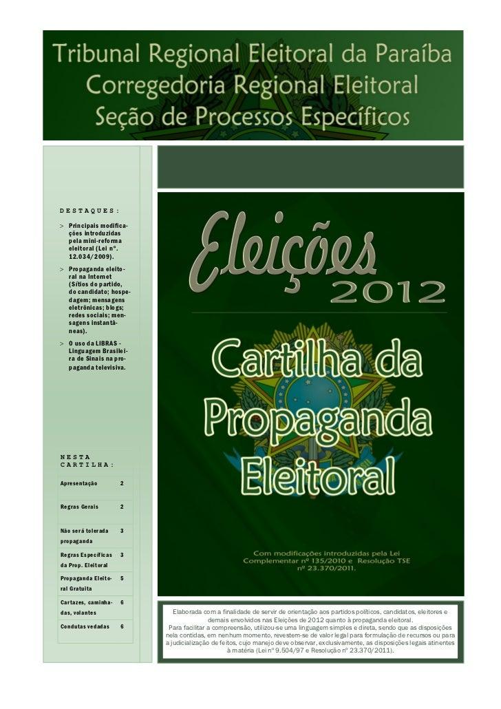 DESTAQUES: Principais modifica-  ções introduzidas  pela mini-reforma  eleitoral (Lei n°.  12.034/2009). Propaganda elei...