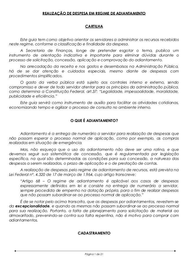 REALIZAÇÃO DE DESPESA EM REGIME DE ADIANTAMENTOCARTILHAEste guia tem como objetivo orientar os servidores a administrar os...