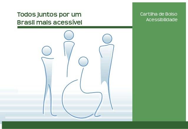Todos juntos por um Brasil mais acessível Cartilha de Bolso Acessibilidade