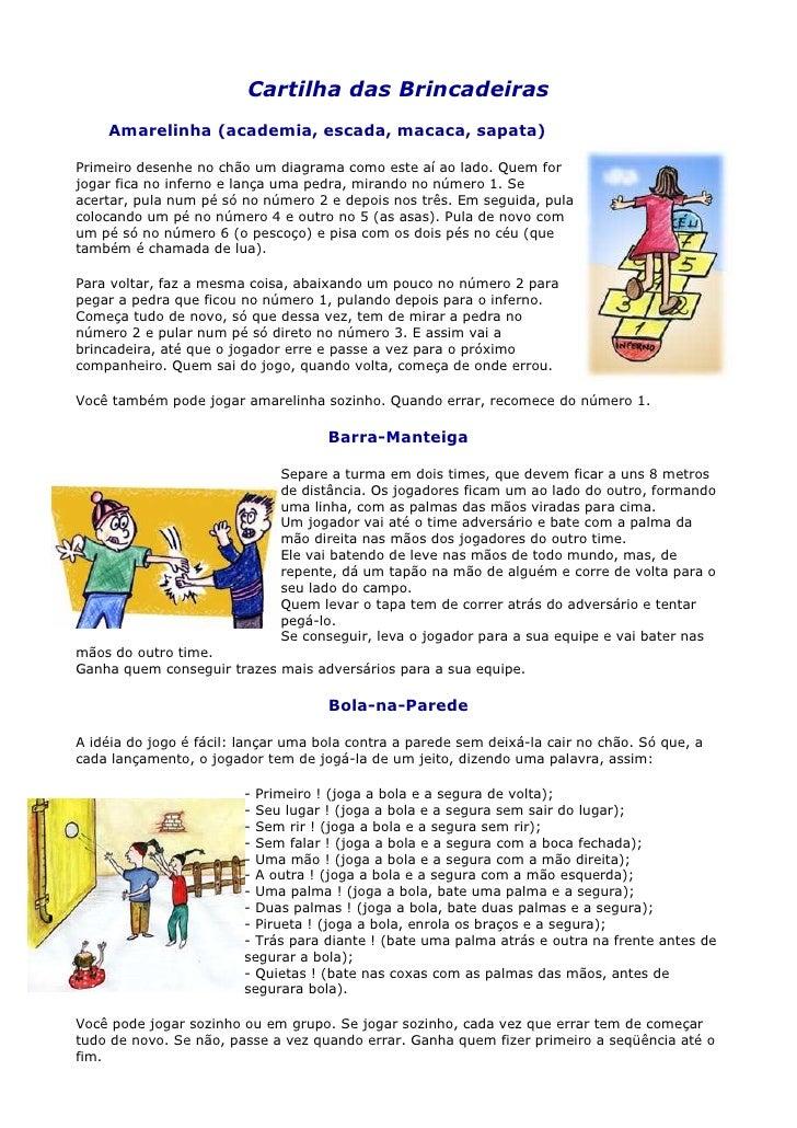 Cartilha das Brincadeiras     Amarelinha (academia, escada, macaca, sapata)  Primeiro desenhe no chão um diagrama como est...