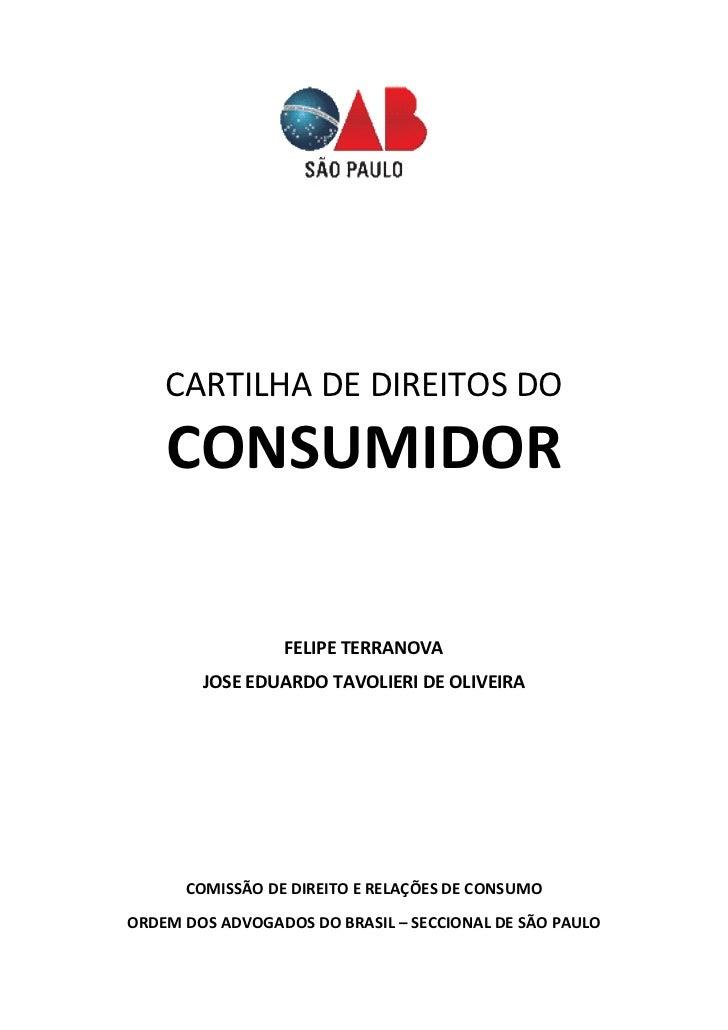 CARTILHA DE DIREITOS DO    CONSUMIDOR                 FELIPE TERRANOVA        JOSE EDUARDO TAVOLIERI DE OLIVEIRA      COMI...