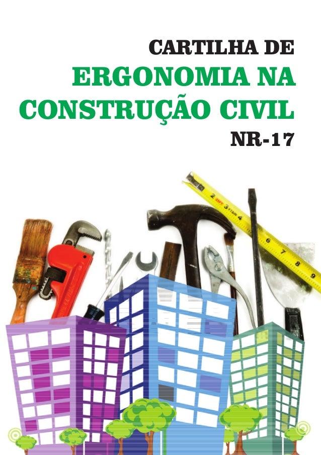 CARTILHA DE ERGONOMIA NA CONSTRUÇÃO CIVIL NR-17