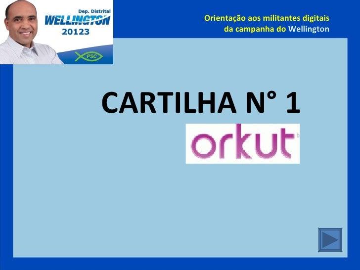 Cartilha de orientação aos militantes digitais do wellington no orkut
