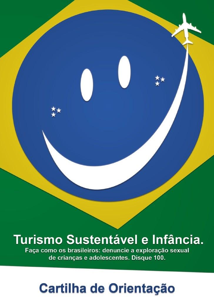 RealizaçãoMinistério do TurismoPrograma Turismo Sustentável e InfânciaSecretaria Especial dos Direitos HumanosFundação CTI...