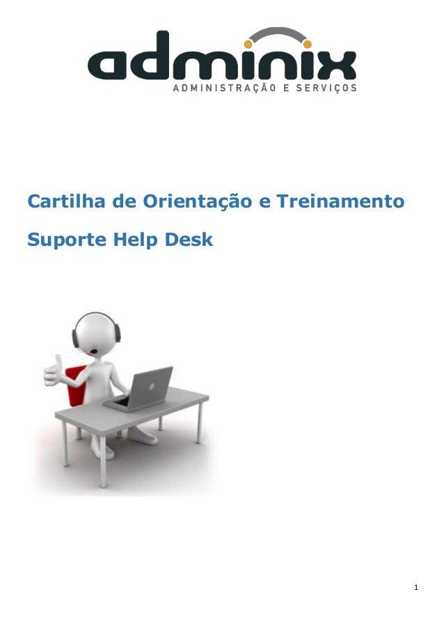 1 Cartilha de Orientação e Treinamento Suporte Help Desk