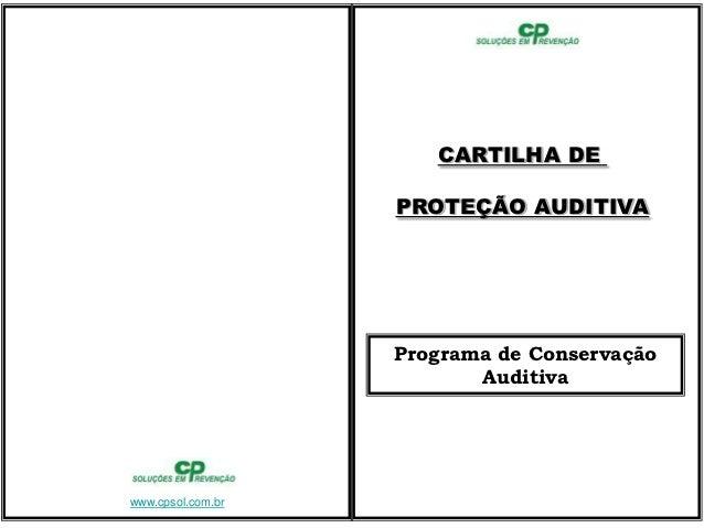 CARTILHA DE                   PROTEÇÃO AUDITIVA                   Programa de Conservação                          Auditiv...