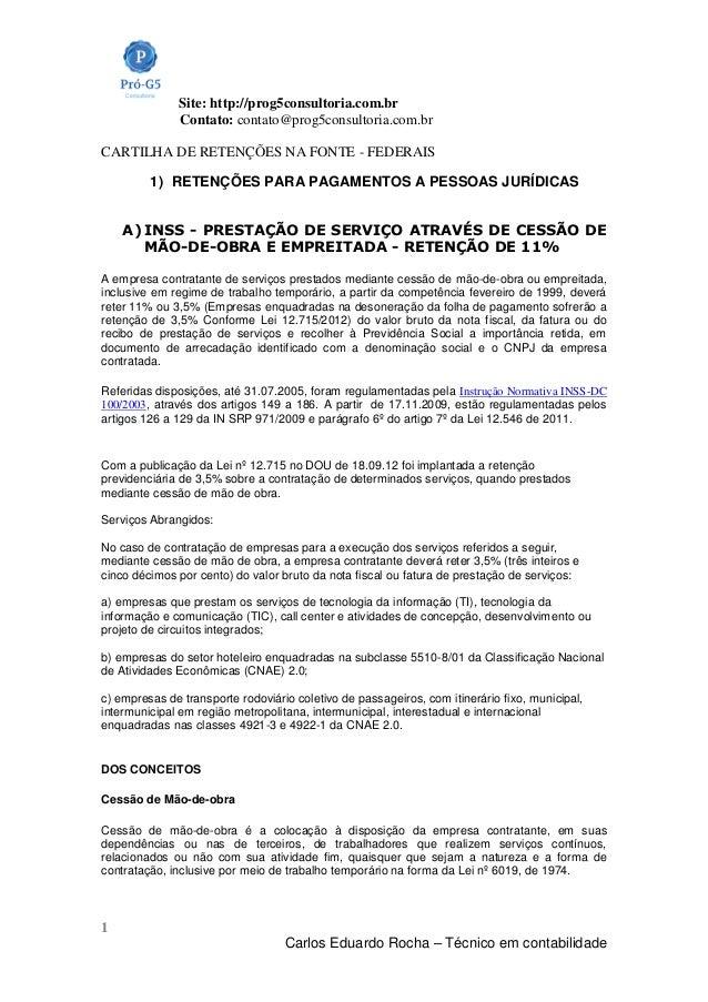 Site: http://prog5consultoria.com.br Contato: contato@prog5consultoria.com.br 1 Carlos Eduardo Rocha – Técnico em contabil...