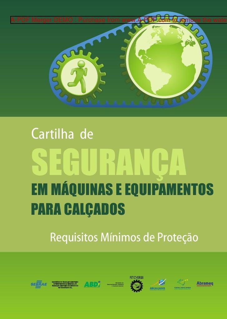 A-PDF Merger DEMO : Purchase from www.A-PDF.com to remove the water      Cartilha de      SEGURANÇA      EM MÁQUINAS E EQU...