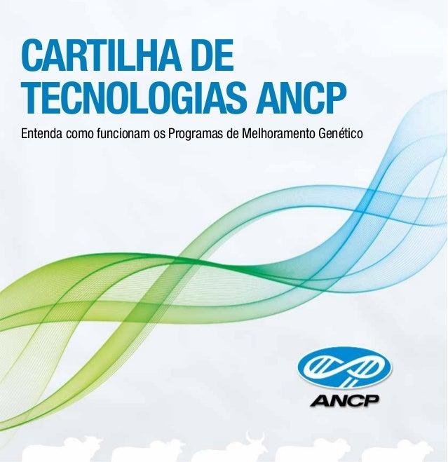 CARTILHA DE TECNOLOGIAS ANCP Entenda como funcionam os Programas de Melhoramento Genético