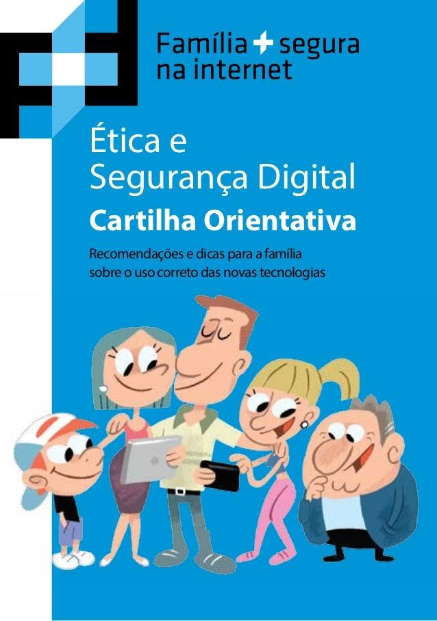 Ética e Segurança Digital Cartilha Orientativa Recomendações e dicas para a família sobre o uso correto das novas tecnolog...