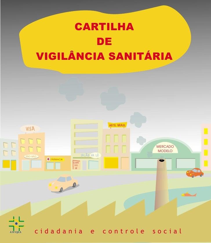 CARTILHA                          DE                 VIGILÂNCIA SANITÁRIA                                                 ...