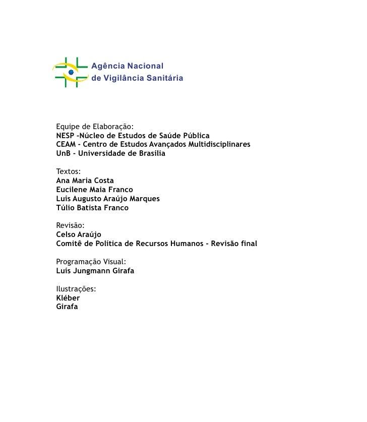 Agência Nacional           de Vigilância Sanitária     Equipe de Elaboração: NESP -Núcleo de Estudos de Saúde Pública CEAM...