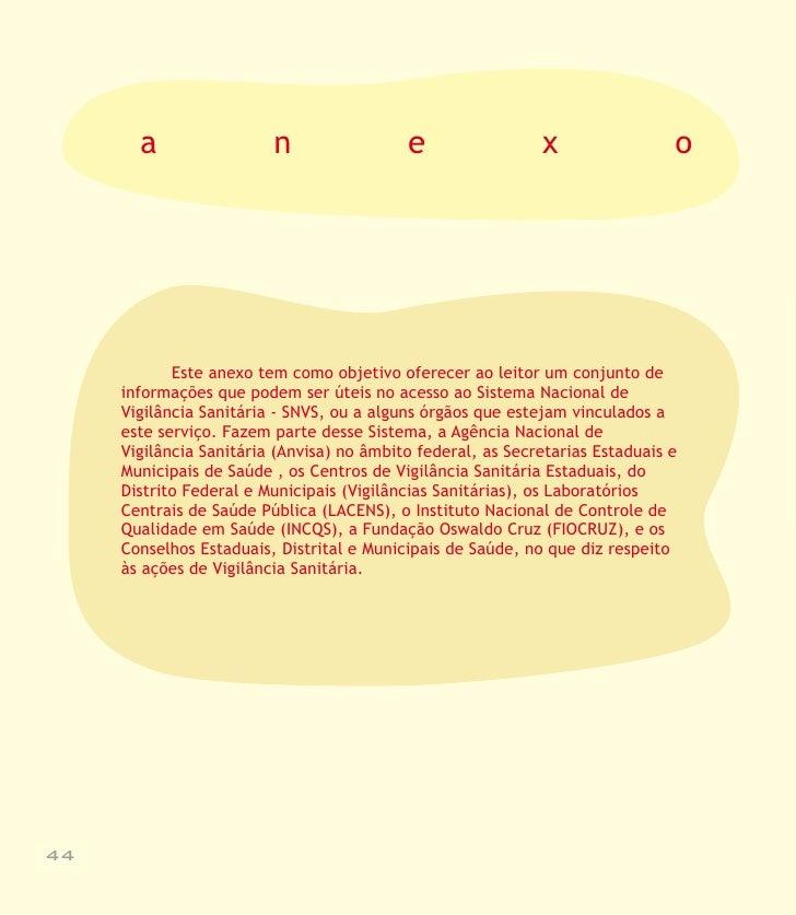 Legislação referente à organização do SISTEMA NACIONAL          DE VIGILÂNCIA SANITÁRIA:          Legislação referente ao ...