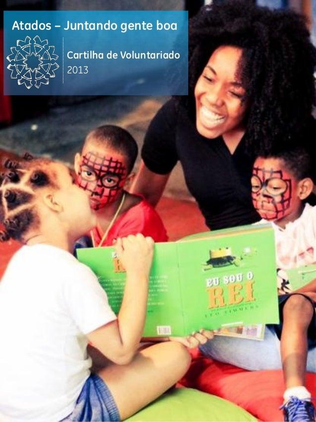 Atados – Juntando gente boa        Cartilha de Voluntariado        2013                                                   ...