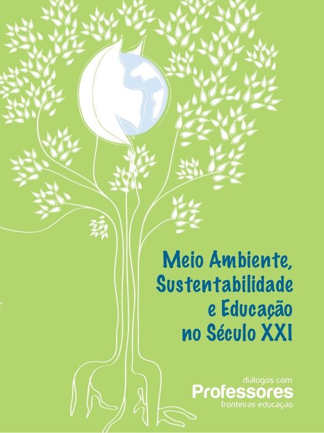Meio Ambiente, Sustentabilidade e Educação no Século XXI