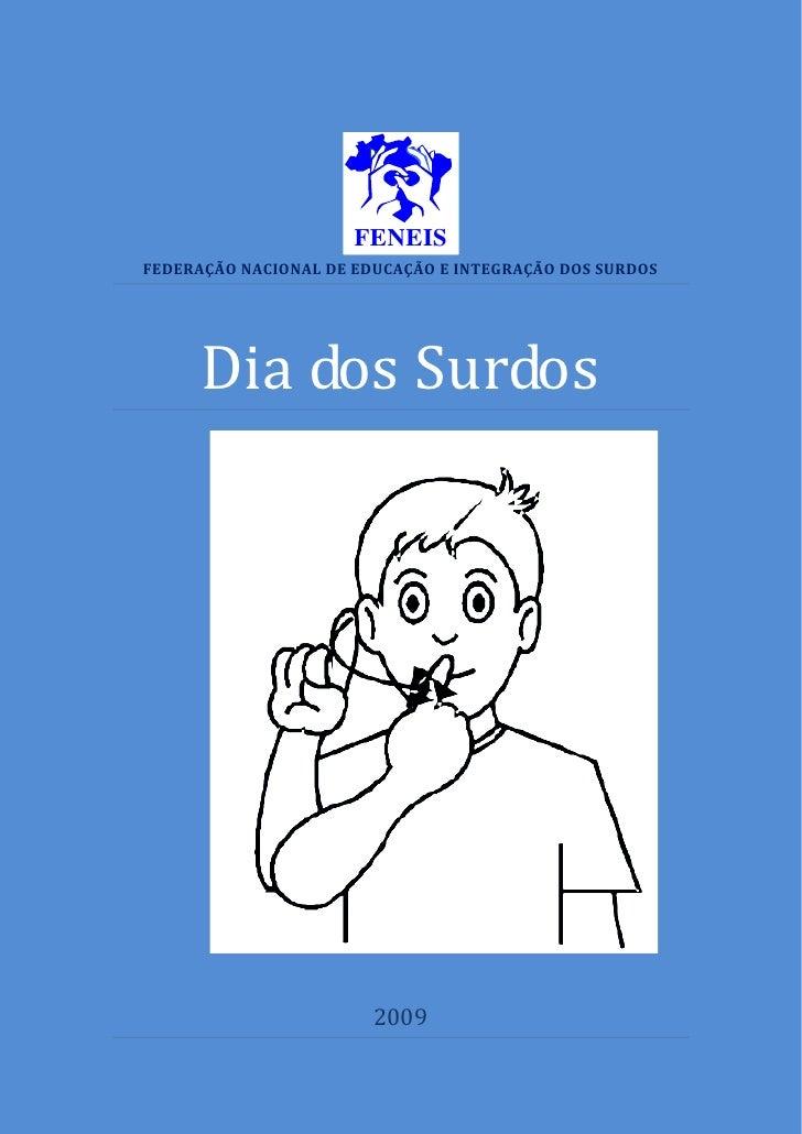 FENEIS FEDERAÇÃO NACIONAL DE EDUCAÇÃO E INTEGRAÇÃO DOS SURDOS           Dia dos Surdos                             2009