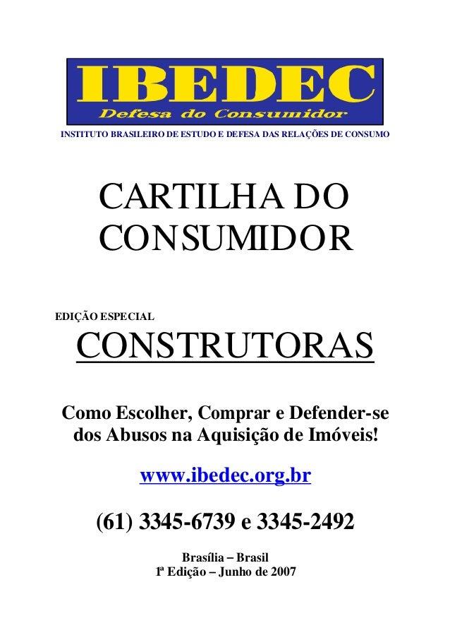 INSTITUTO BRASILEIRO DE ESTUDO E DEFESA DAS RELAÇÕES DE CONSUMO  CARTILHA DO  CONSUMIDOR  EDIÇÃO ESPECIAL  CONSTRUTORAS  C...