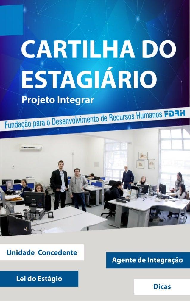 Unidade Concedente Agente de Integração Le¡ do Estágio  Dicas