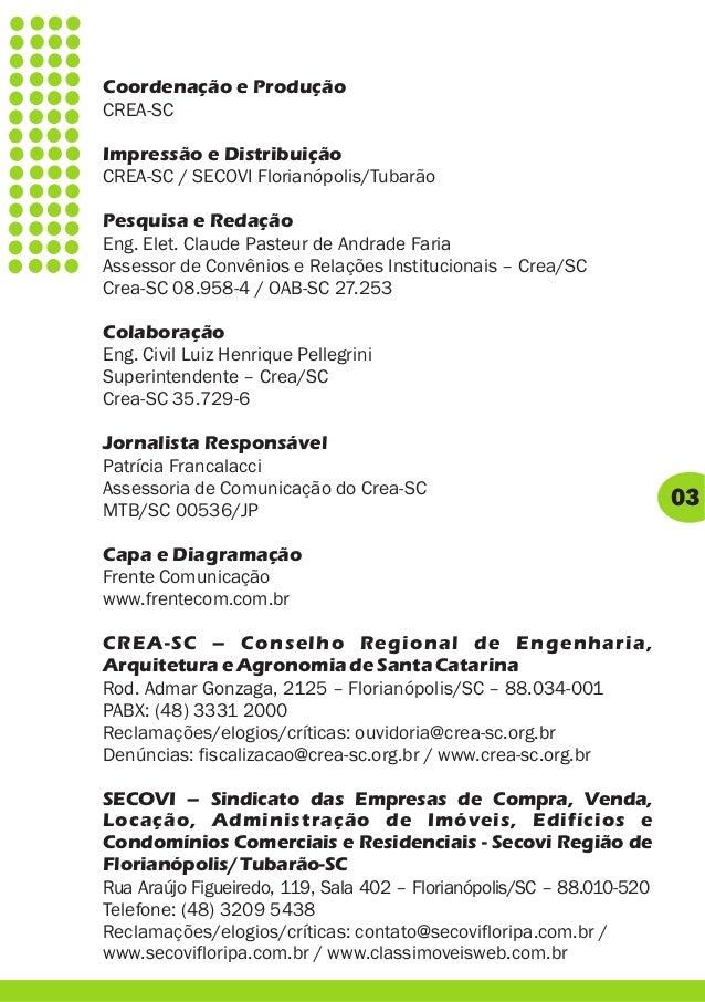 03 Coordenação e Produção CREA-SC Impressão e Distribuição CREA-SC / SECOVI Florianópolis/Tubarão Pesquisa e Redação Eng. ...