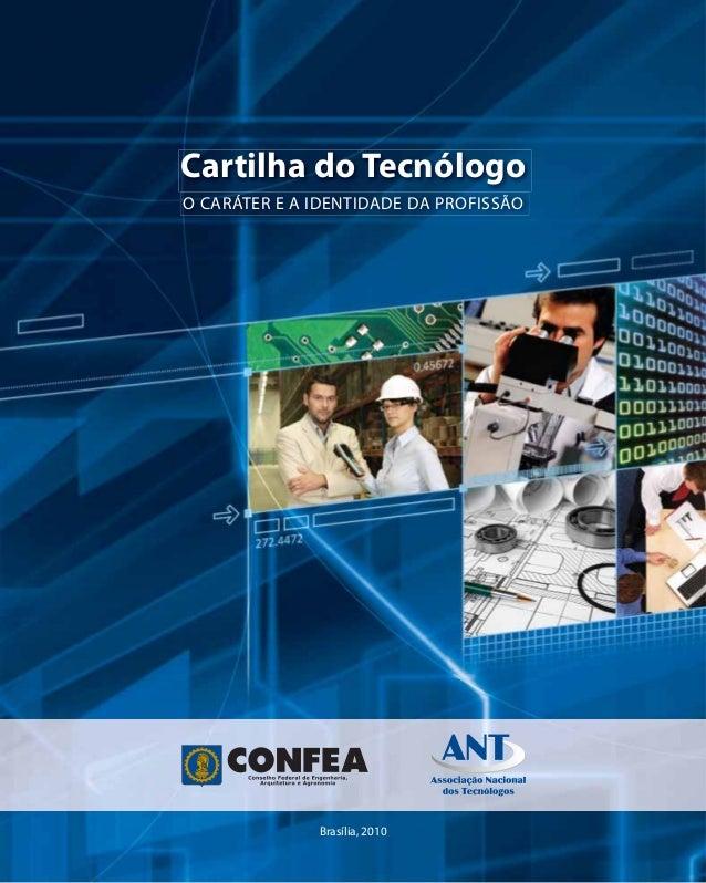 Cartilha do TecnólogoO CARÁTER E A IDENTIDADE DA PROFISSÃO              Brasília, 2010