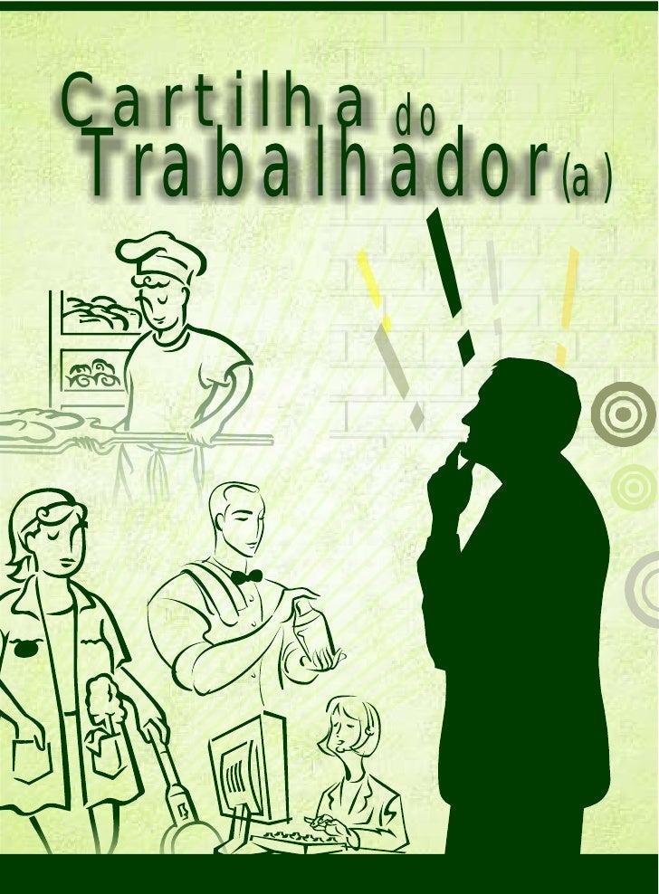 Cartilha doTrabalhador(a)           !         ! !!         !