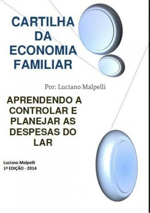 Cartilha Economia familiar Aprendendo a Controlar e Planejar as Despesas do Lar.  e-book 1ª Edição 2014