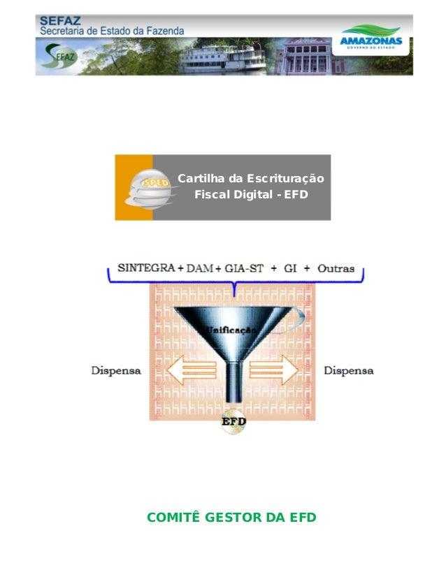 COMITÊ GESTOR DA EFD Cartilha da Escrituração Fiscal Digital - EFD