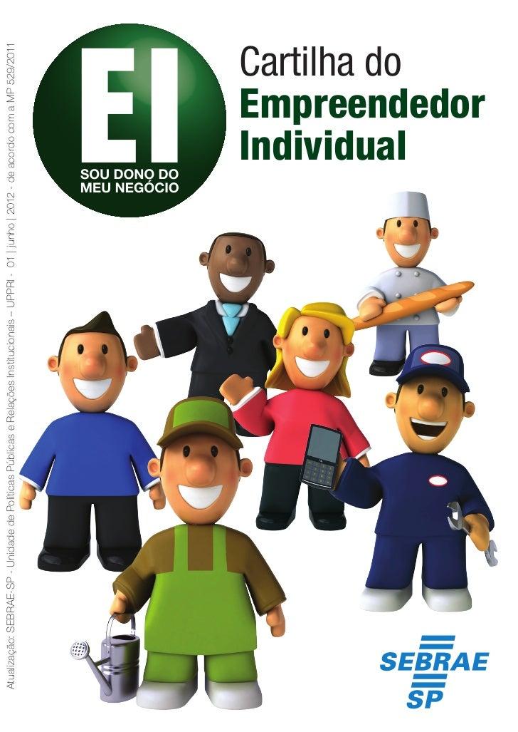 Atualização: SEBRAE-SP - Unidade de Políticas Públicas e Relações Institucionais – UPPRI - 01 | junho | 2012 - de acordo c...