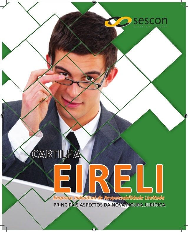 A Cartilha EIRELI é uma publicação do SESCON-DF (Sindicato das Empresas de Serviços Contábeis e das Empresas de Assessoram...