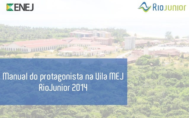 Manual do protagonista na Vila MEJ RioJunior 2014