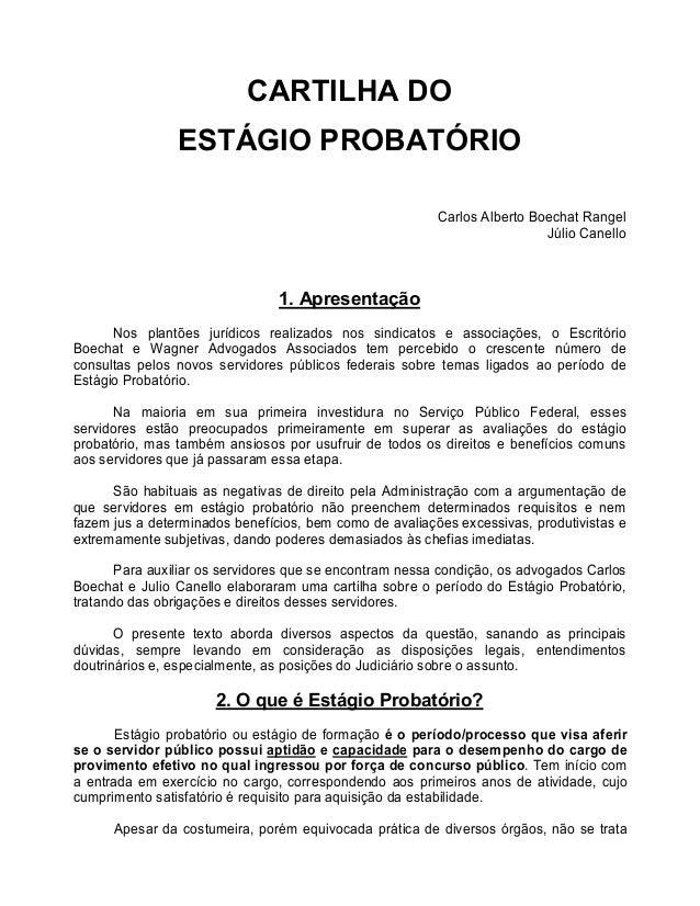 CARTILHA DO ESTÁGIO PROBATÓRIO Carlos Alberto Boechat Rangel Júlio Canello 1. Apresentação Nos plantões jurídicos realizad...
