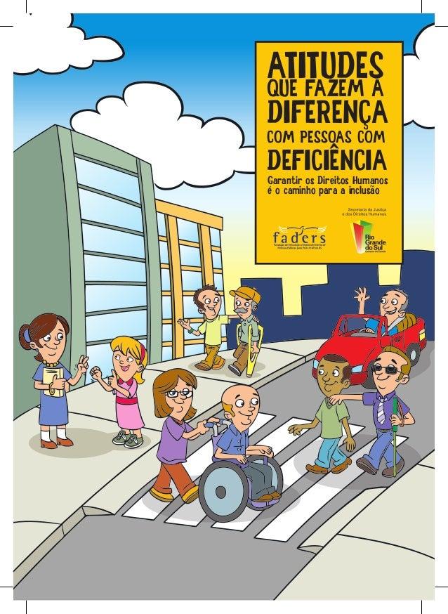 ATITUDESQUE FAZEM ADIFERENÇACOM PESSOAS COMDEFICIÊNCIAGarantir os Direitos Humanosé o caminho para a inclusão