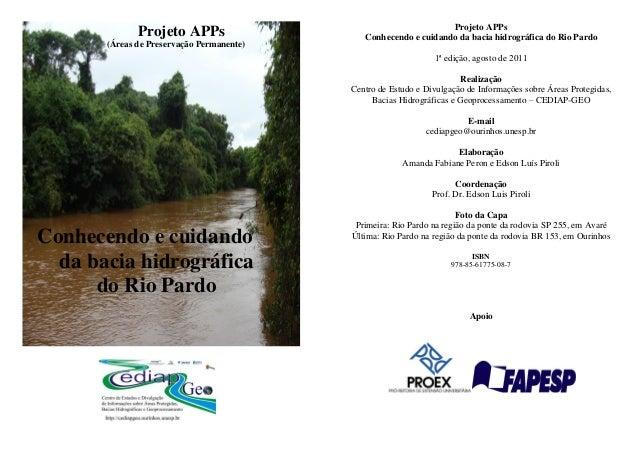 Projeto APPs (Áreas de Preservação Permanente) Conhecendo e cuidando da bacia hidrográfica do Rio Pardo Projeto APPs Conhe...